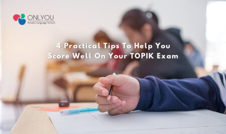4 Practical Tips To Help You Score Well On Your TOPIK Exam